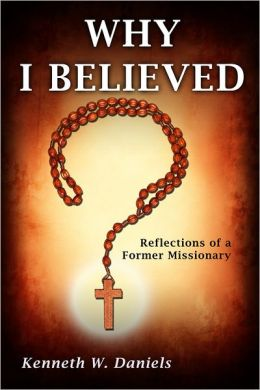 Why I Believed: Reflections of a Former Missionary