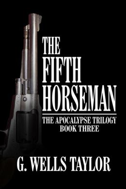 The Fifth Horseman (Apocalypse Trilogy Series #3)