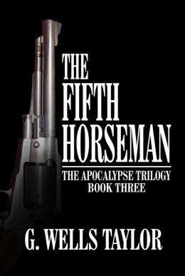 The Fifth Horseman (Apocalypse Trilogy Series #3)