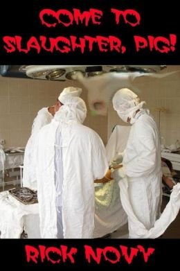 Come to Slaughter, Pig!
