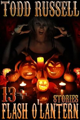 Flash O' Lantern: 13+ Stories