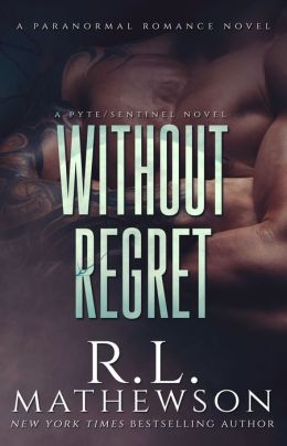 Without Regret: A Pyte/Sentinel Series Novel