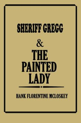 Sheriff Gregg & The Painted Lady