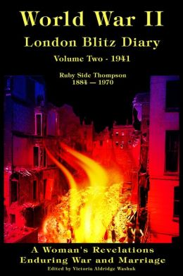 World War II London Blitz Diary, Volume Two, 1941