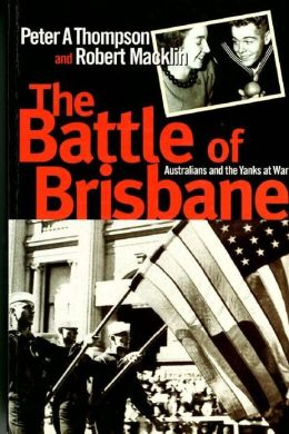 The Battle of Brisbane: Australia and America at War