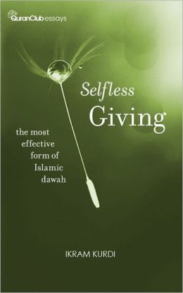 Selfless Giving: The Most Effective Form of Islamic Dawah