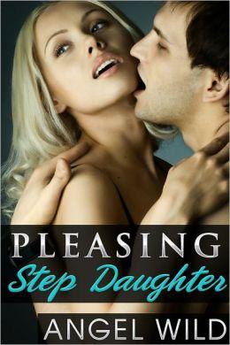 Pleasing Stepdaughter (Daddy Fantasies)