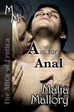 The ABCs of Erotica: A is for Anal