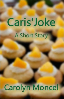 Caris' Joke: A Short Story