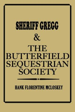 Sheriff Gregg & The Butterfield Sequestrian Society