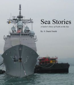 Sea Stories: A Sailor's Story of Faith on the Sea