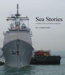 Sea Stories: A Sailor's Story of Faith on the Sea