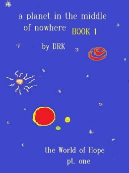 A Planet In The Middle Of Nowhere Book 1