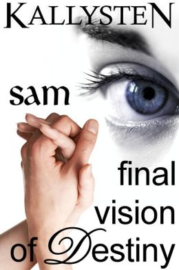 Final Vision of Destiny: Sam