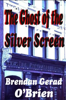 The Ghost of the Silver Screen