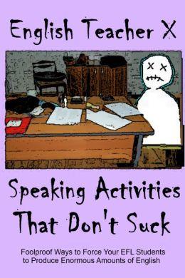 Speaking Activities That Don't Suck
