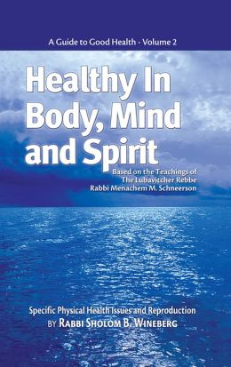 Healthy in Body, Mind and Spirit: Volume II