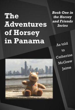 The Adventures of Horsey In Panama