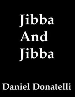 Jibba And Jibba