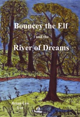 Bouncey the Elf and the River of Dreams