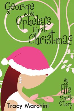 George & Ophelia's First Christmas (The Effie Stories, #2)