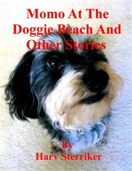 Momo At The Doggie Beach And Other Stories