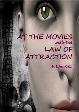 At the Movies with the Law of Attraction