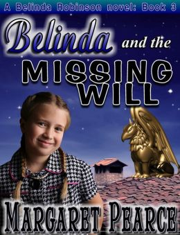 A Belinda Robinson Novel Book 3: Belinda and the Missing Will