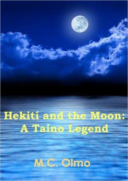 Hekití and the Moon: A Taíno Legend