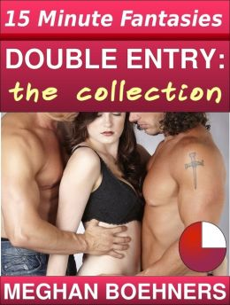 Double Entry: The Collection (3 Menage Stories)