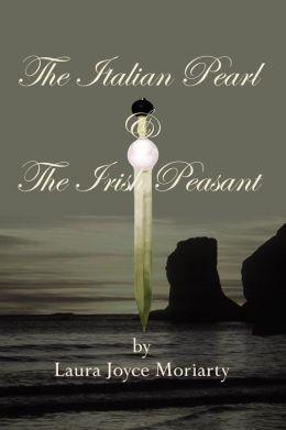 The Italian Pearl & The Irish Peasant