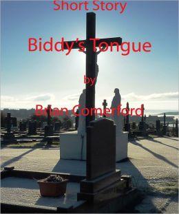 Short Story: Biddy's Tongue