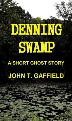Denning Swamp: A Ghost Story