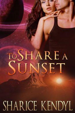 To Share A Sunset: Futuristic Romance