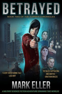 Betrayed, Book 2 of The Turner Chronicles