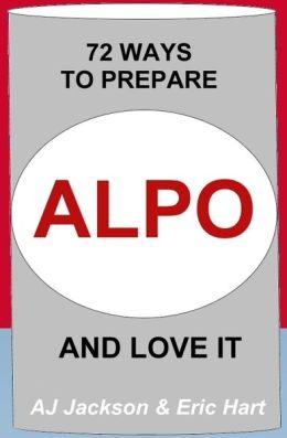 72 Ways to Prepare ALPO and Love It