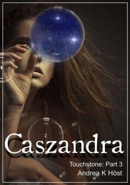 Caszandra: Touchstone Part 3