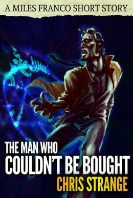 The Man Who Couldn't Be Bought (A Miles Franco Short Story)