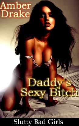 Daddy's Sexy Bitch