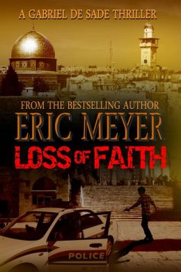 Loss of Faith (A Gabriel De Sade Thriller)