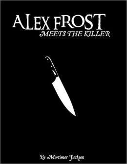 Alex Frost Meets The Killer