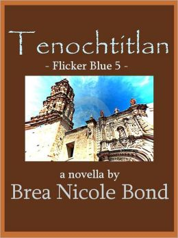 Flicker Blue 5: Tenochtitlan