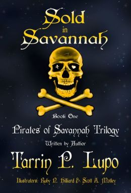 Pirates of Savannah Trilogy: Book One, Sold in Savannah - Young Adult Action Adventure Historical Fiction