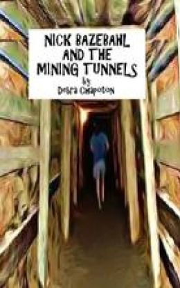 Nick Bazebahl and the Mining Tunnels