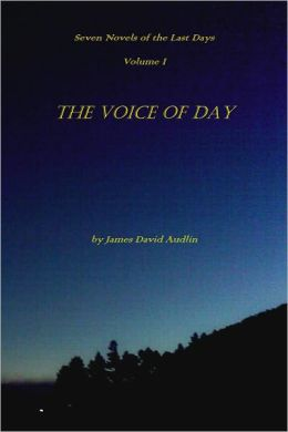 The Seven Last Days: Volume I: The Voice of Day