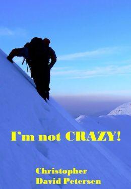 I'm not CRAZY!