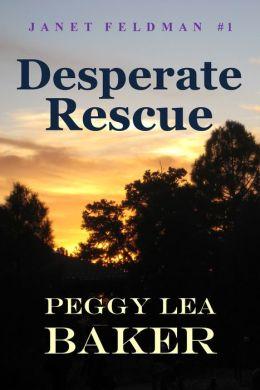 Desperate Rescue: Janet Feldman Series