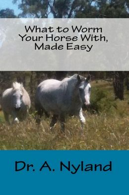 What to Worm Your Horse With, Made Easy