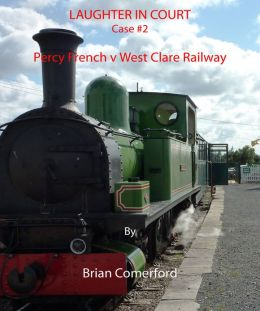 Laughter in Court: Percy French v West Clare Railway