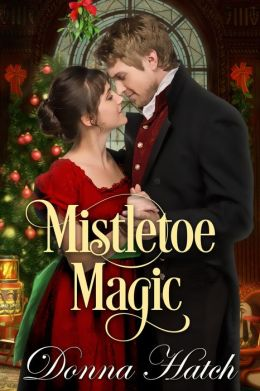 Mistletoe Magic, A Christmas Regency Short Story